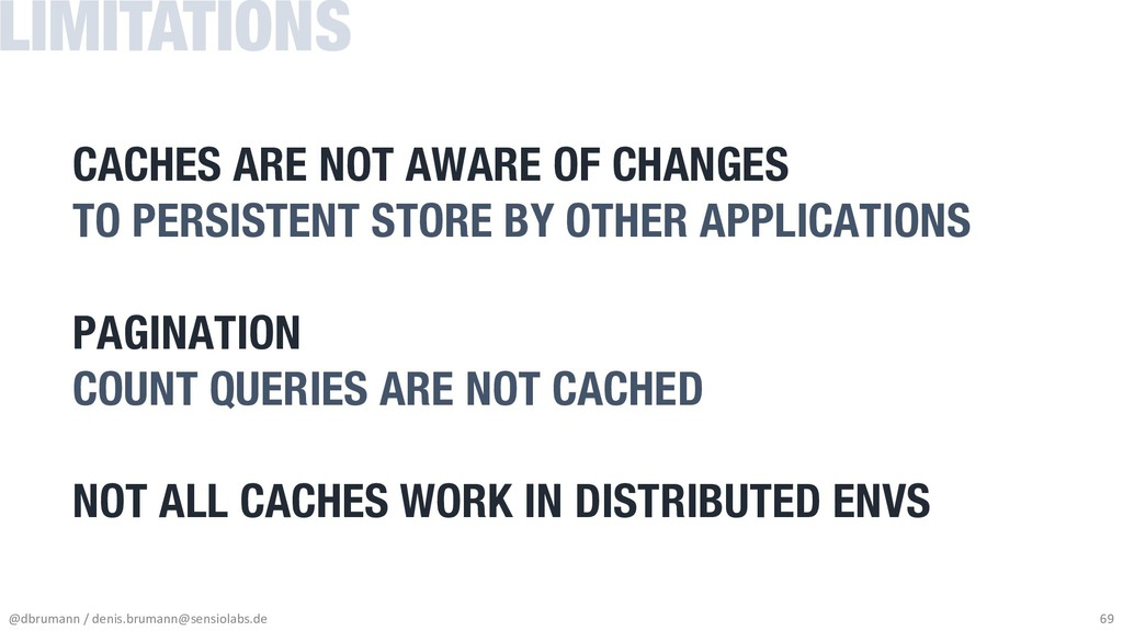 CACHES ARE NOT AWARE OF CHANGES TO PERSISTENT S...