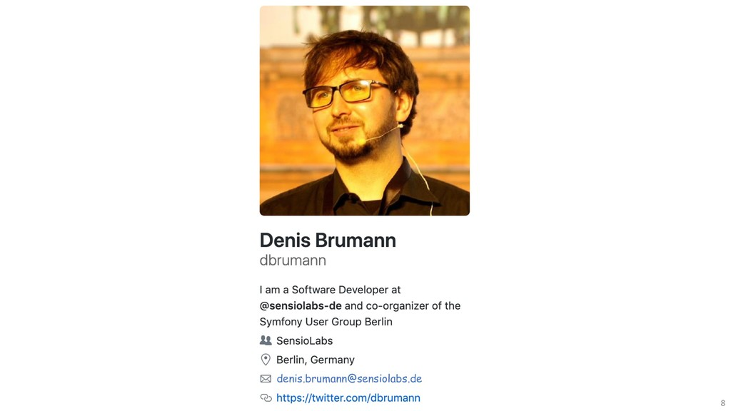 denis.brumann@sensiolabs.de 8