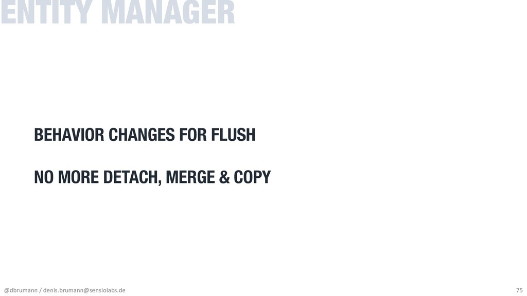 ENTITY MANAGER BEHAVIOR CHANGES FOR FLUSH NO MO...