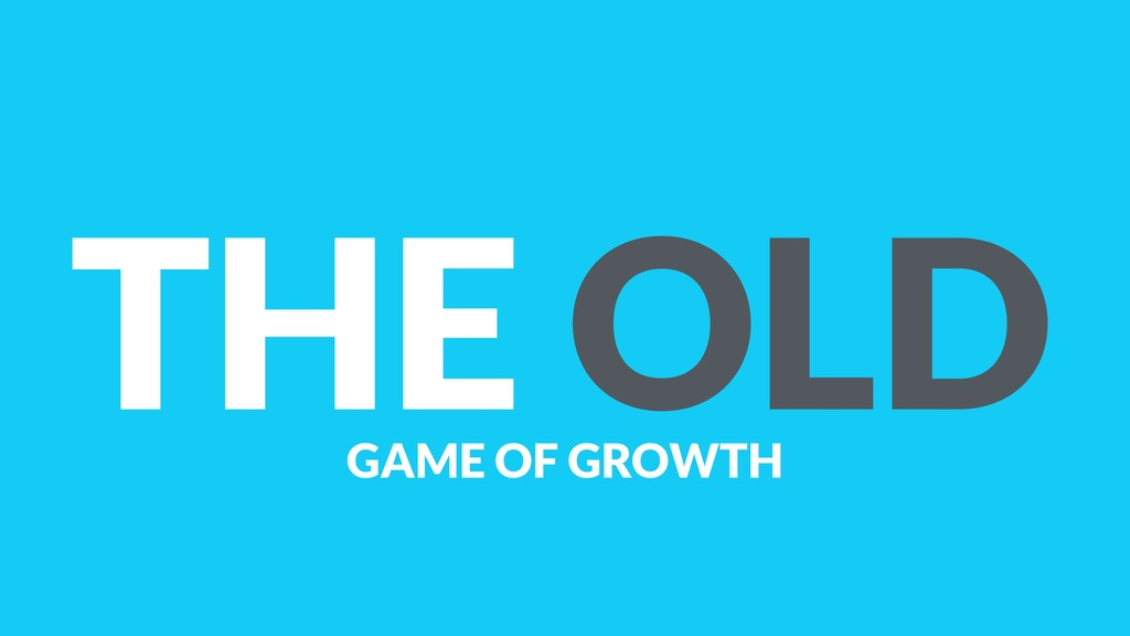 THE OLD GAME OF GROWTH