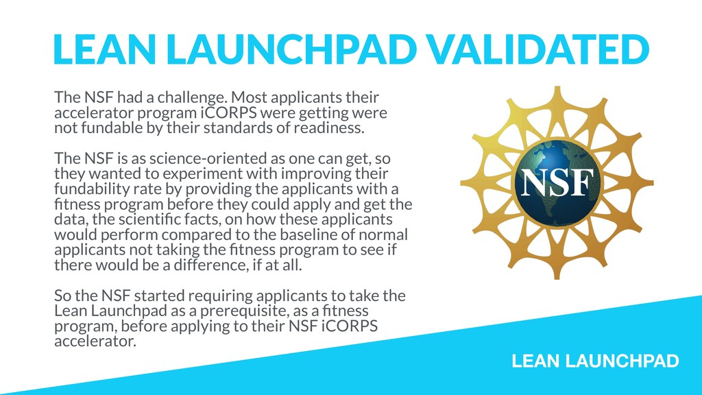 LEAN LAUNCHPAD LEAN LAUNCHPAD VALIDATED The NSF...
