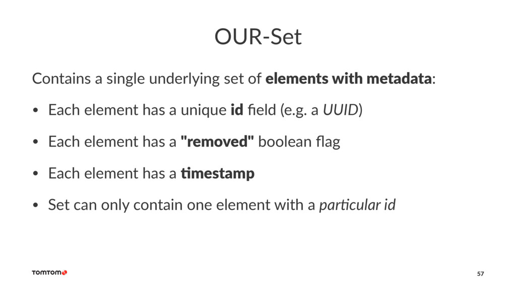 OUR-Set Contains a single underlying set of ele...