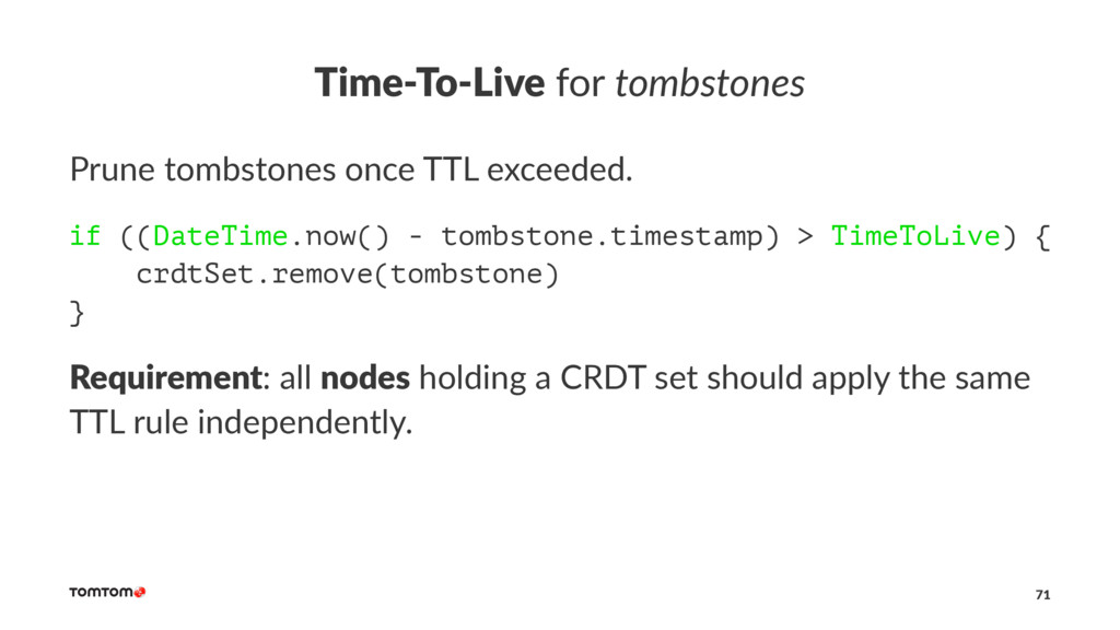Time-To-Live for tombstones Prune tombstones on...