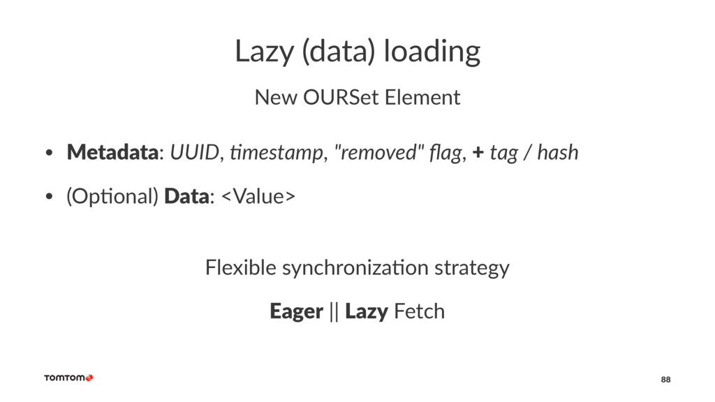 Lazy (data) loading New OURSet Element • Metada...