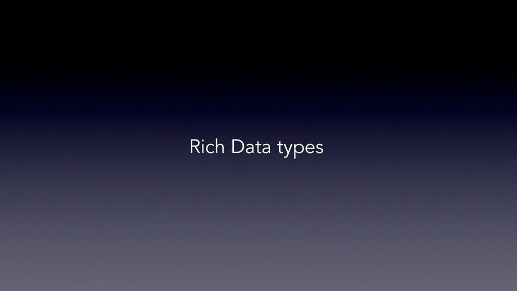 Rich Data types