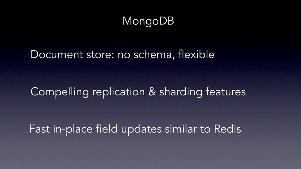 MongoDB Document store: no schema, flexible Com...