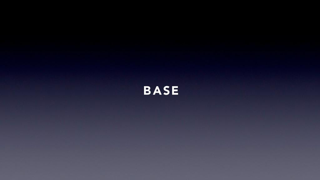 B ASE