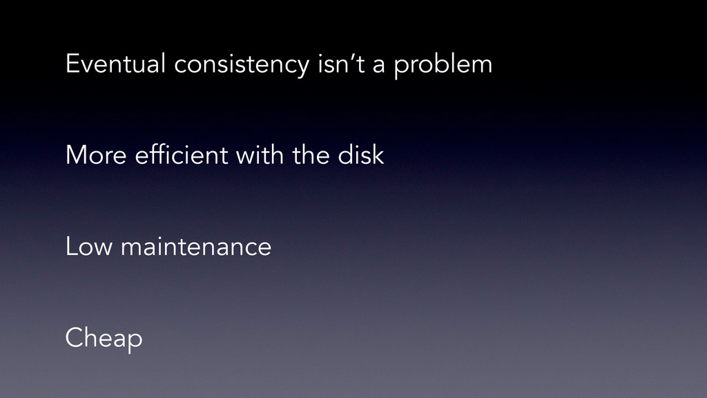 Eventual consistency isn't a problem More effic...