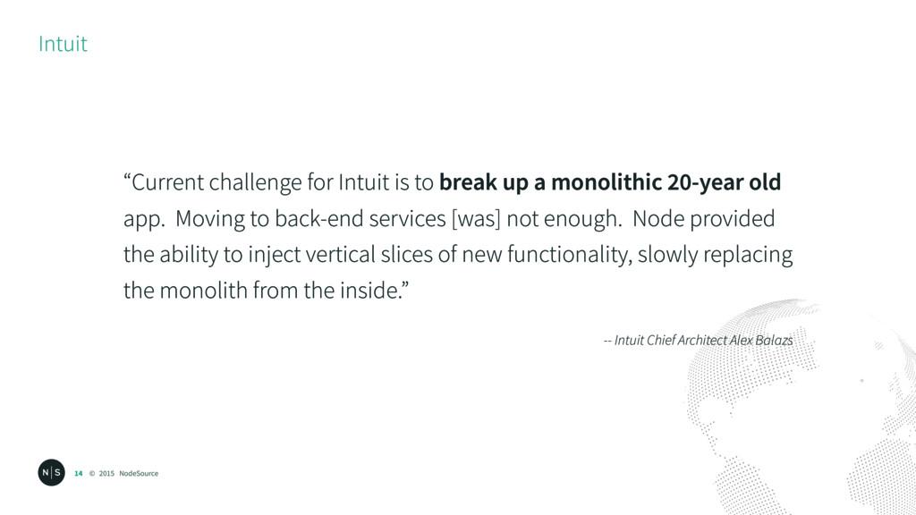 """© 2015 NodeSource Intuit 14 """"Current challenge ..."""