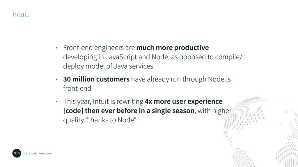 © 2015 NodeSource Intuit 15 • Front-end enginee...