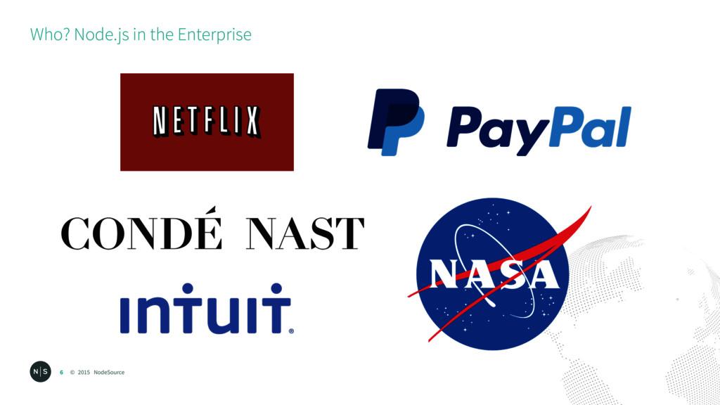 © 2015 NodeSource Who? Node.js in the Enterpris...