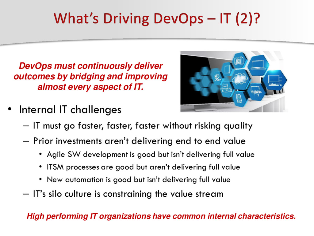 • Internal IT challenges – IT must go faster, f...