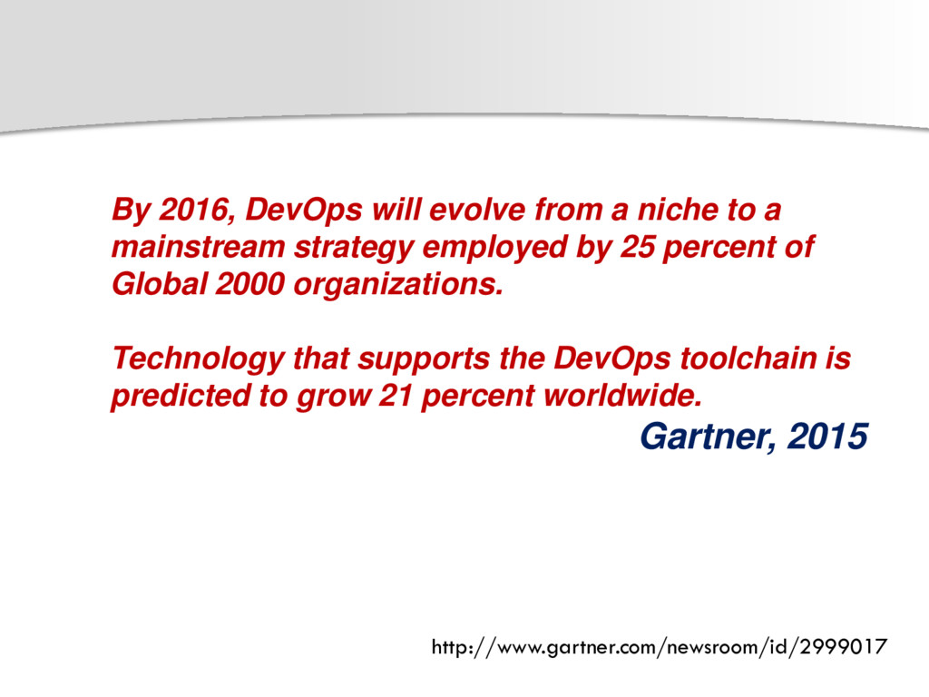By 2016, DevOps will evolve from a niche to a m...