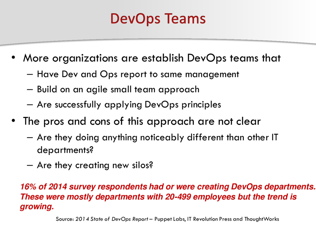 • More organizations are establish DevOps teams...