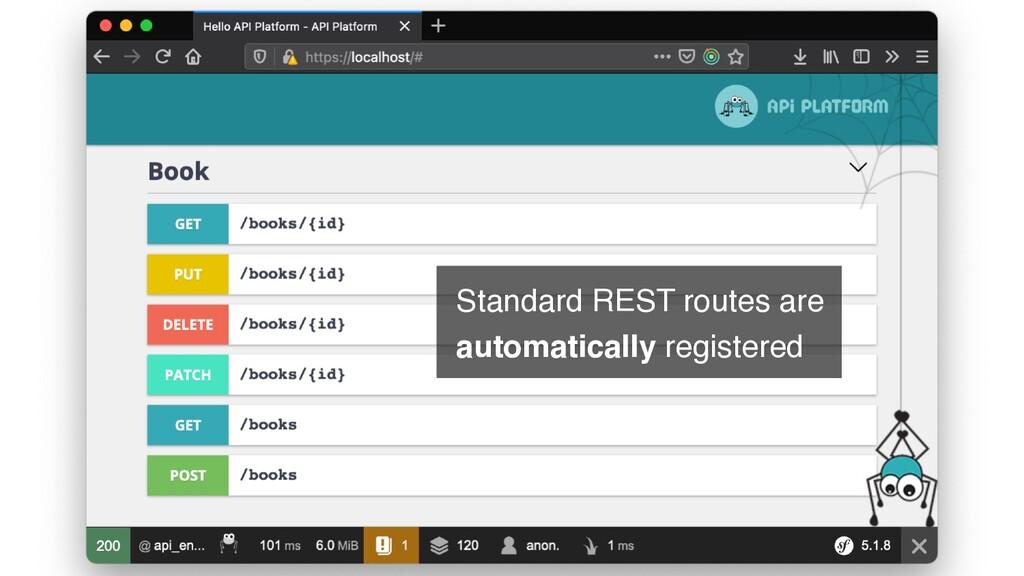 Standard REST routes ar e   automatically regis...