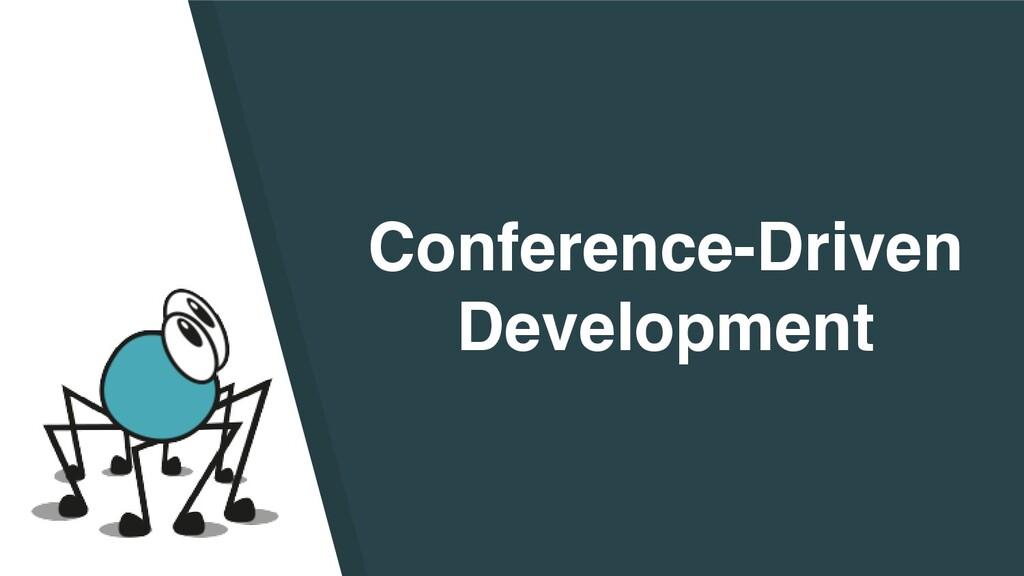 Conference-Driven Development