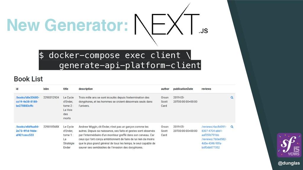 @dunglas New Generator: $ docker-compose exec c...