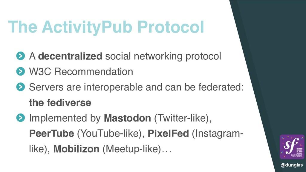 @dunglas The ActivityPub Protocol A decentraliz...