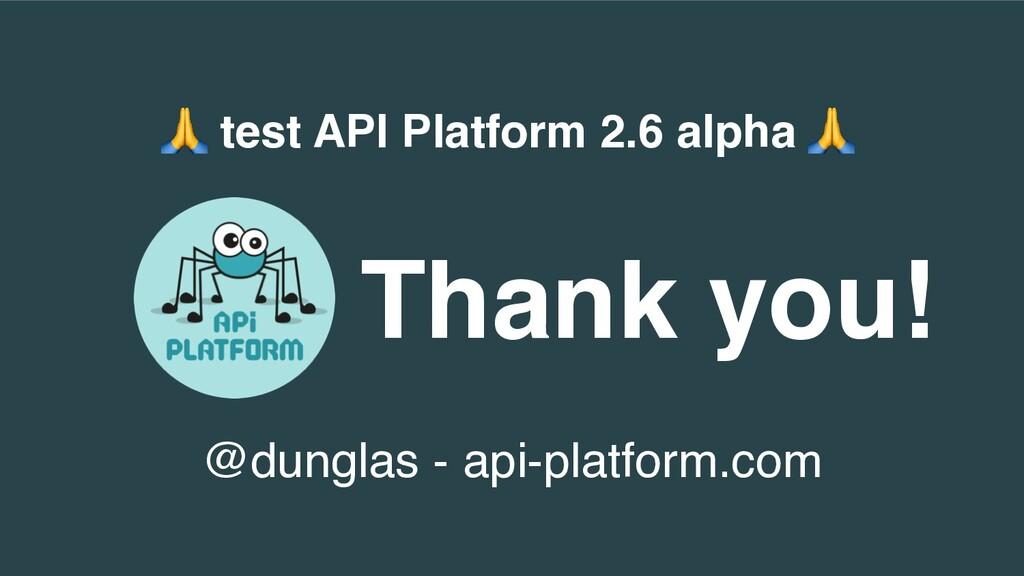test API Platform 2.6 alpha  Thank you! @dungl...