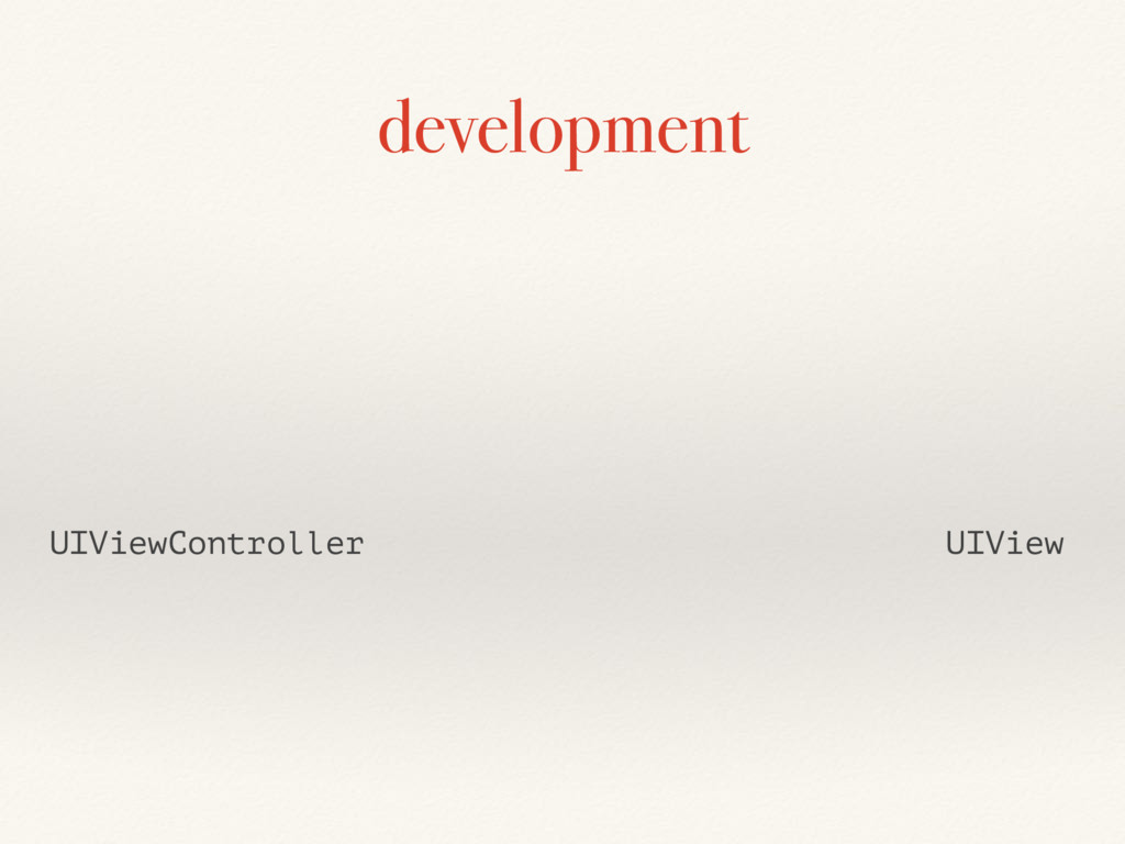 development UIViewController UIView