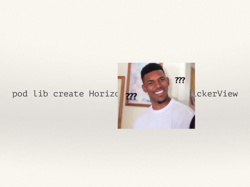 pod lib create HorizontalScrollingPickerView