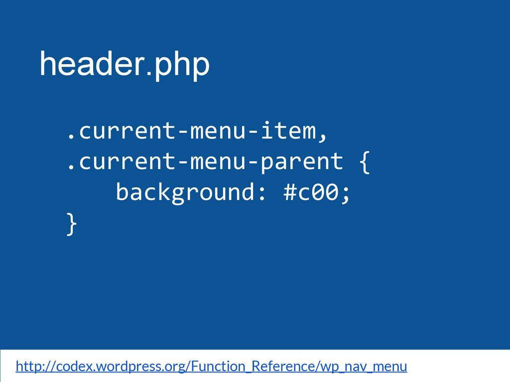 header.php .current-menu-item, .current-menu-pa...