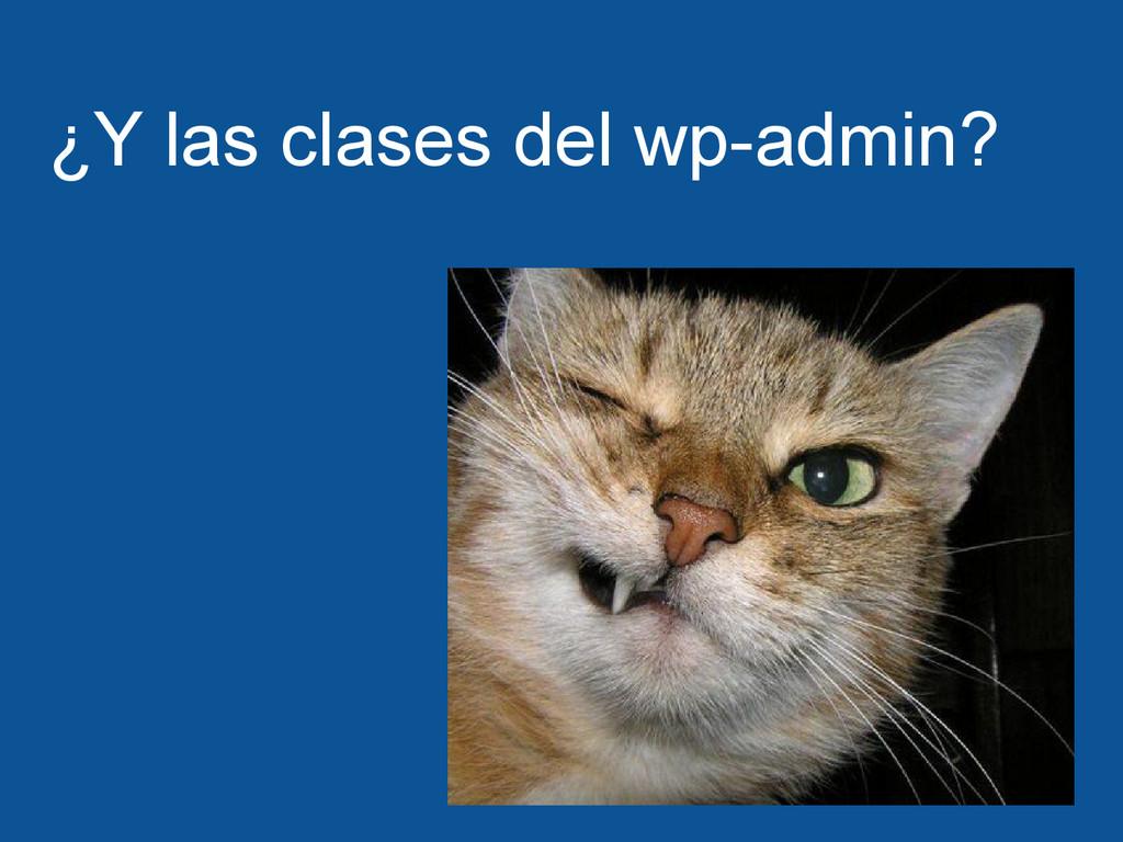 ¿Y las clases del wp-admin?