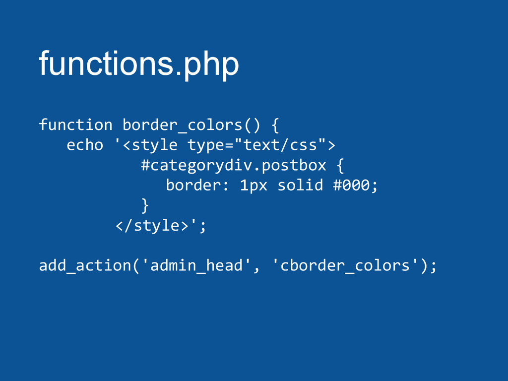 functions.php function border_colors() { echo '...