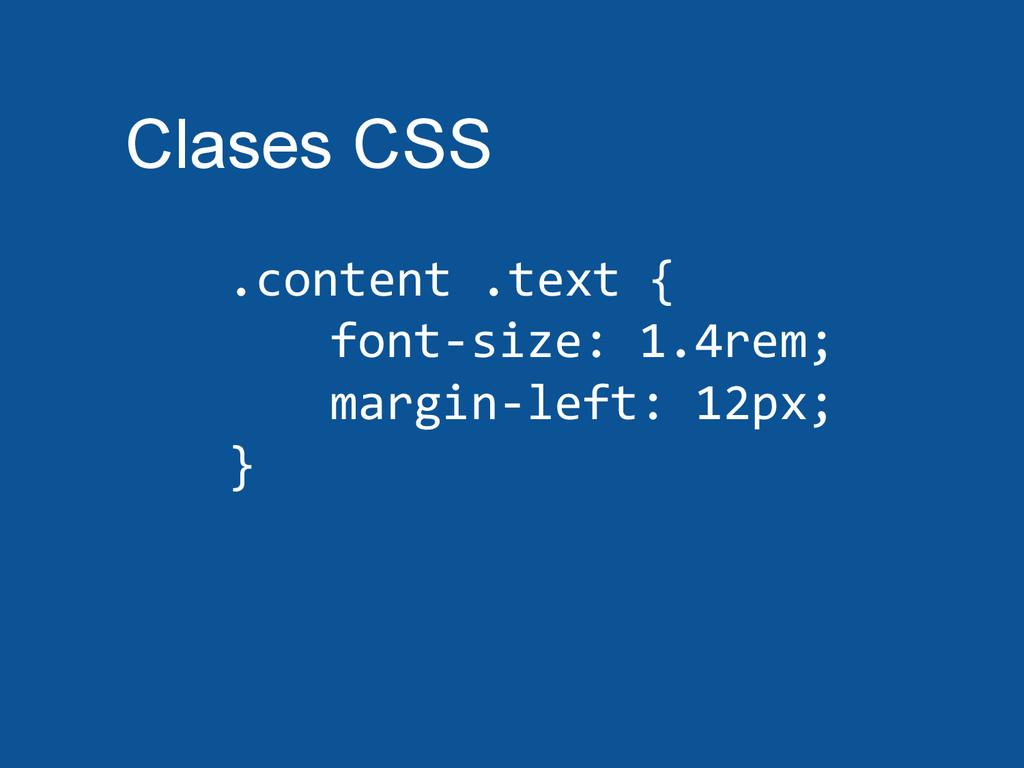 Clases CSS .content .text { font-size: 1.4rem; ...