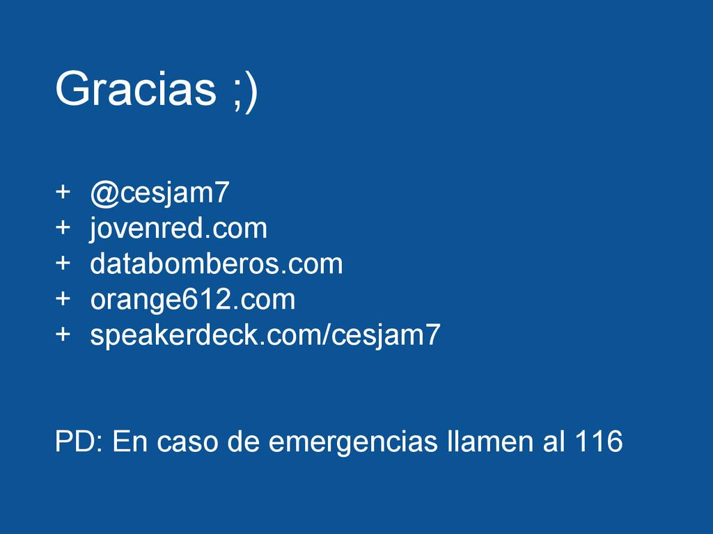 Gracias ;) + @cesjam7 + jovenred.com + databomb...