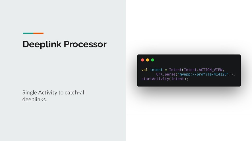 Deeplink Processor Single Activity to catch-all...