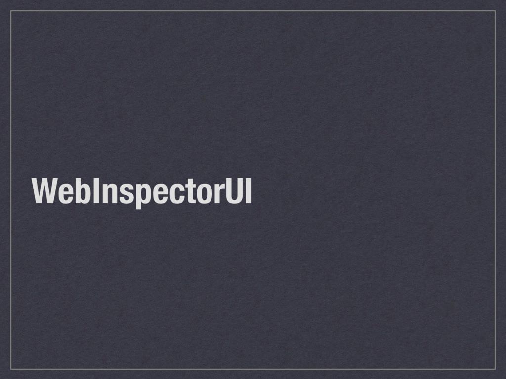 WebInspectorUI