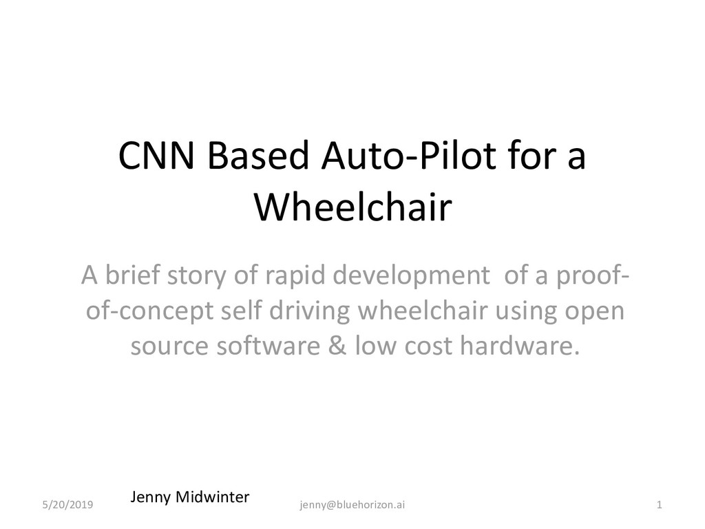 CNN Based Auto-Pilot for a Wheelchair A brief s...