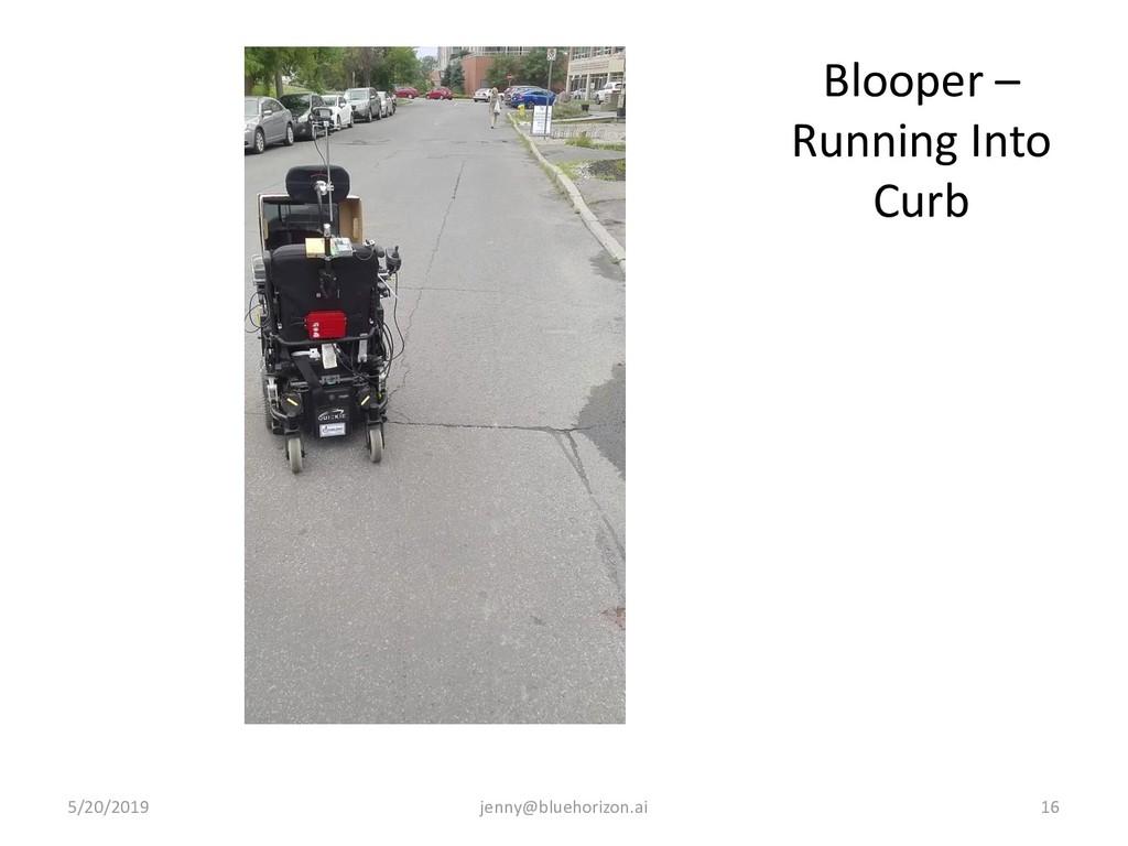 Blooper – Running Into Curb 5/20/2019 jenny@blu...