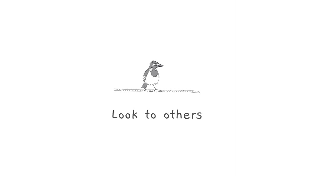 Look to others