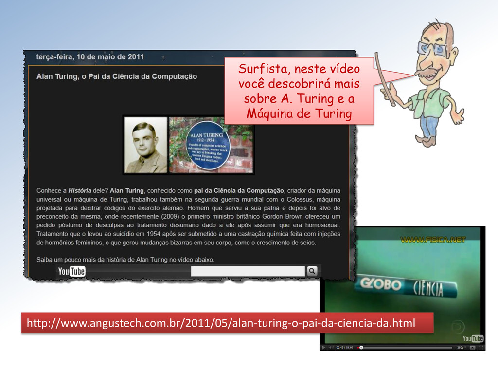 http://www.angustech.com.br/2011/05/alan-turing...