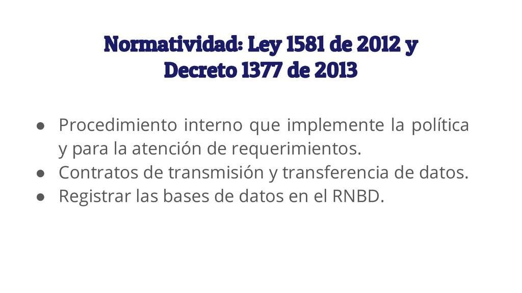 Normatividad: Ley 1581 de 2012 y Decreto 1377 d...