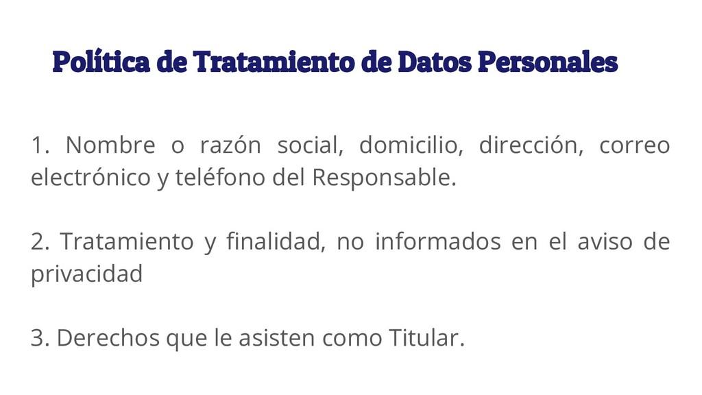 Política de Tratamiento de Datos Personales 1. ...