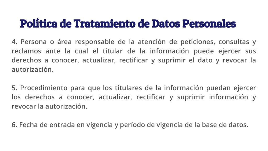 Política de Tratamiento de Datos Personales 4. ...
