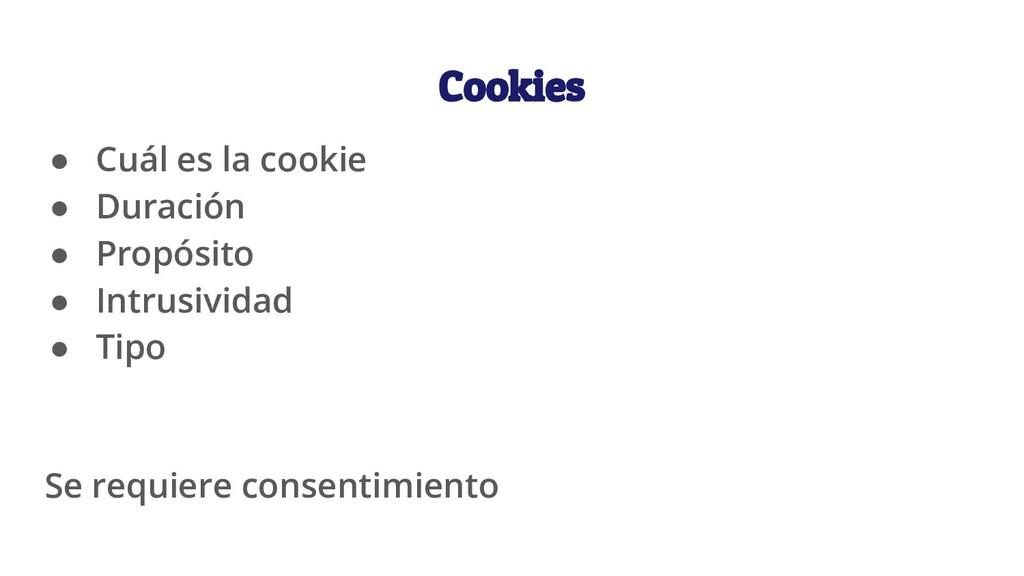 Cookies ● Cuál es la cookie ● Duración ● Propós...