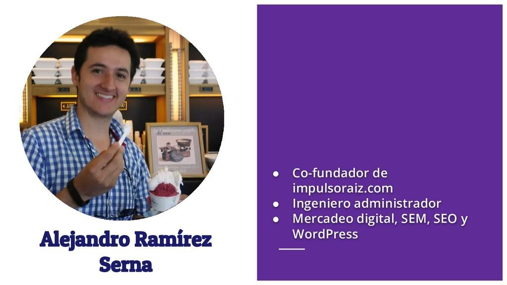 Alejandro Ramírez Serna ● Co-fundador de impuls...