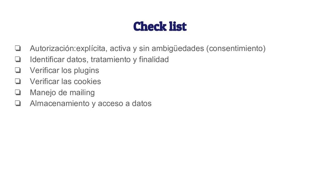 Check list ❏ Autorización:explícita, activa y s...