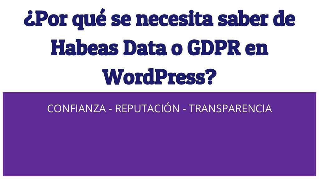 ¿Por qué se necesita saber de Habeas Data o GDP...