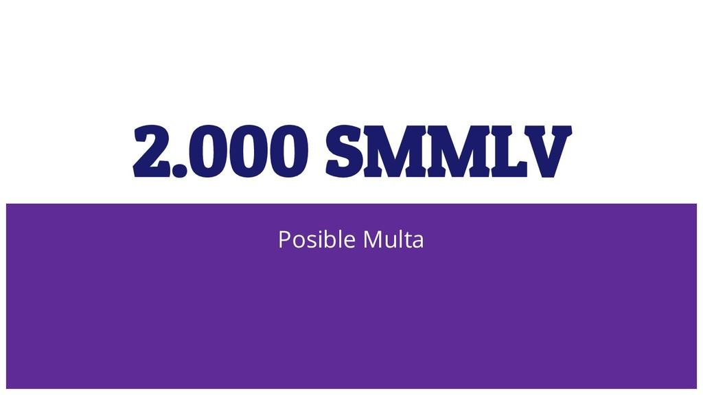 2.000 SMMLV Posible Multa