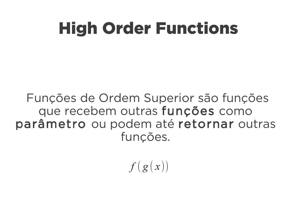 High Order Functions Funções de Ordem Superior ...
