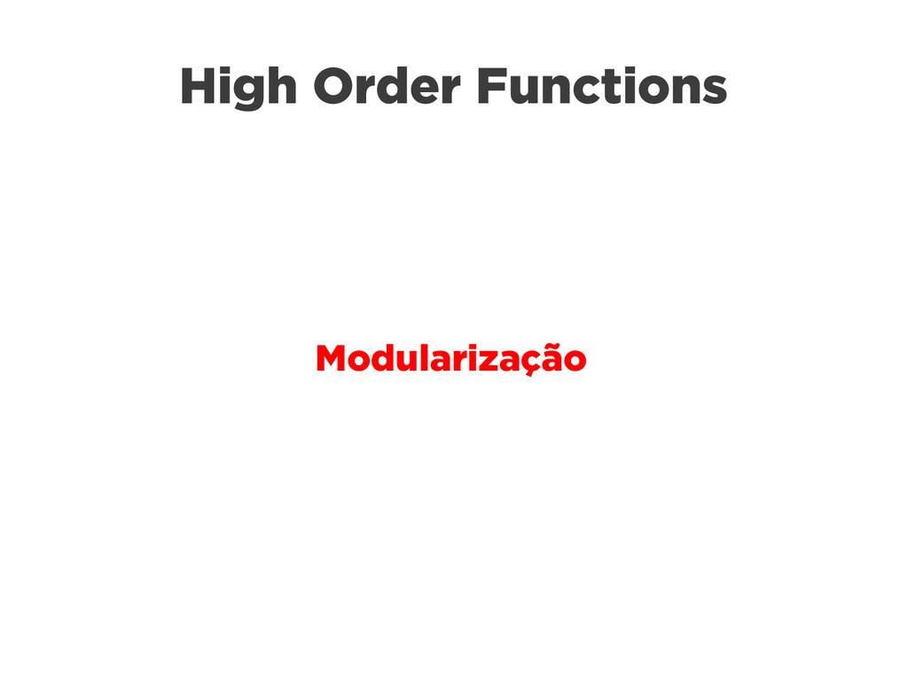 High Order Functions Modularização