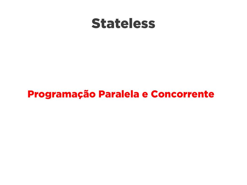 Stateless Programação Paralela e Concorrente