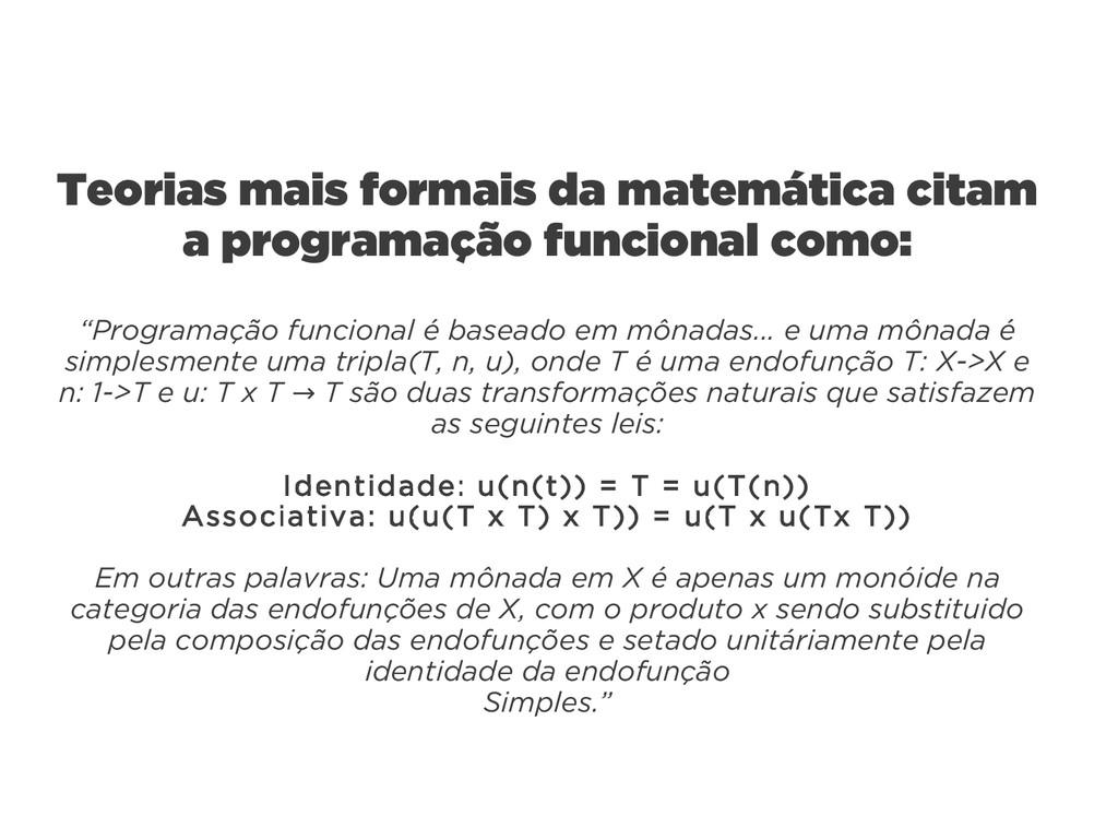 Teorias mais formais da matemática citam a prog...