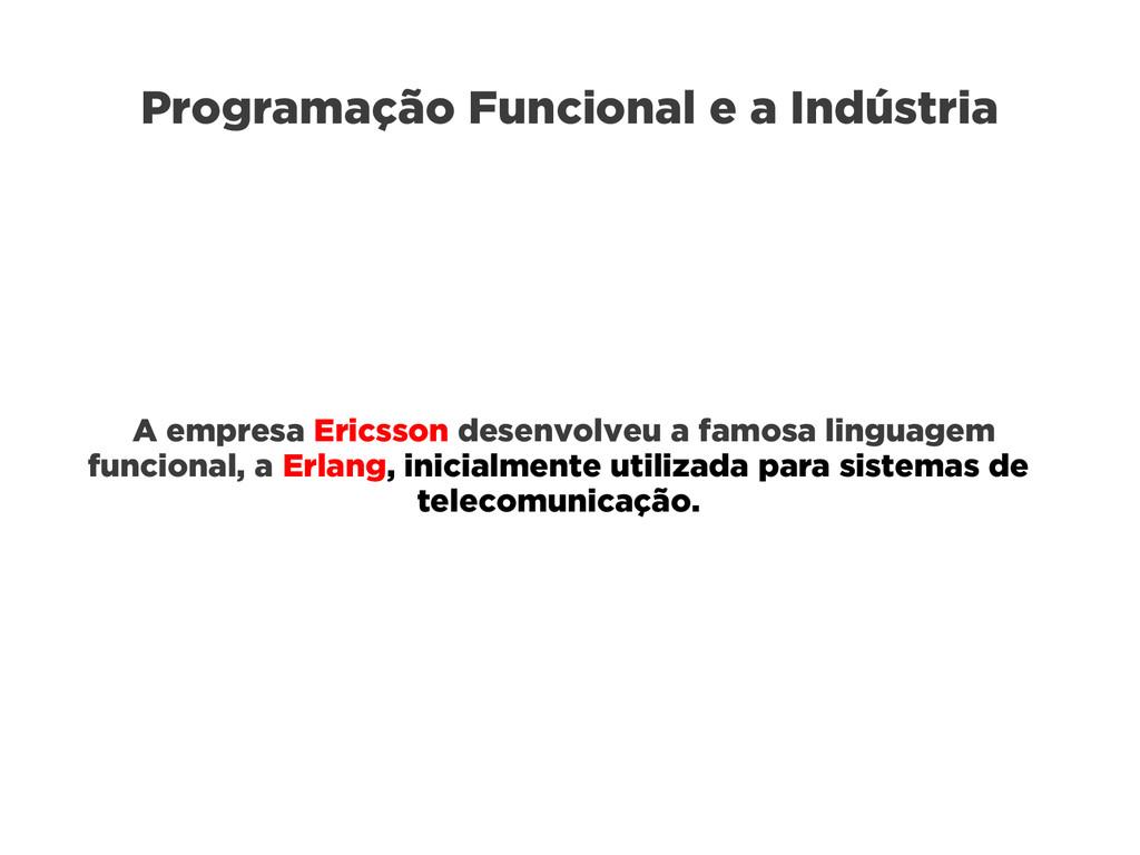Programação Funcional e a Indústria A empresa E...