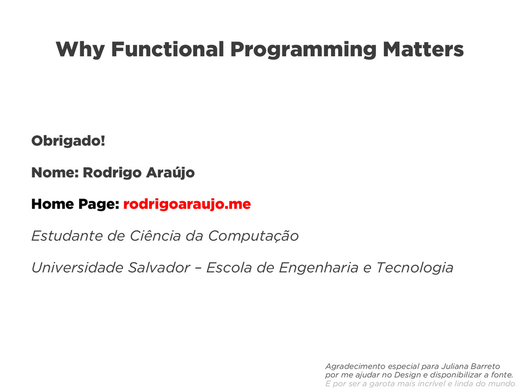 Why Functional Programming Matters Obrigado! No...
